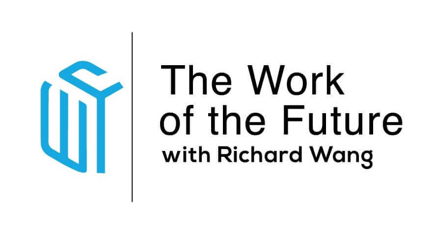 work-of-future-with-richard-wang
